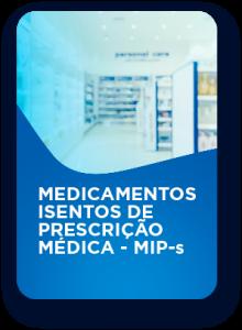 Medicamentos isentos de prescrição médica - MIP-s
